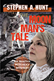The Moon Man's Tale (novella 3 of the In the Company of Ghosts thriller series).