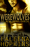 Werewolves of New York: Darik (Werewolves of... Book 3)