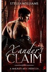 Xander's Claim (Maura's Men Book 1) Kindle Edition