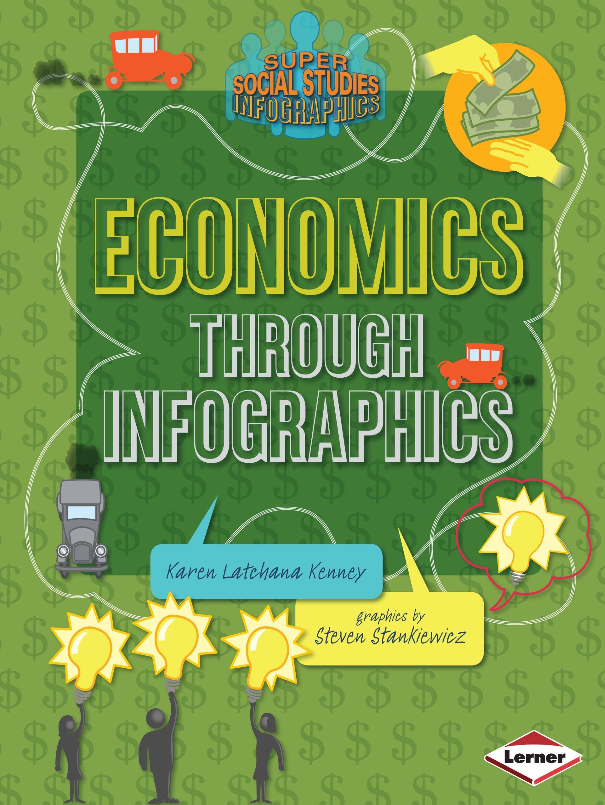 Amazon.com: Economics Through Infographics (Super Social Studies  Infographics) (9781467745642): Karen Latchana Kenney, Steven Stankiewicz:  Books