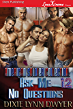 The American Soldier Collection 12: Ask Me No Questions (Siren Publishing LoveXtreme Forever) (The American Soldier…
