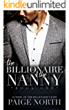 The Billionaire And The Nanny (Book One)