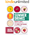 Summer Drinks (2nd Edition): 16 Quick & Easy Drink Recipes That Will Cool You Down In The Summer