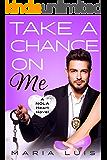 Take A Chance On Me (A NOLA Heart Novel Book 2)