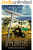 Last Night in Sturgis (Detective Mike Salas Novels Book 1)