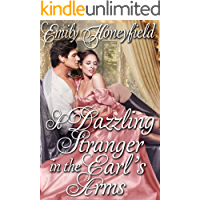 A Dazzling Stranger in the Earl's Arms: A Historical Regency Romance Book