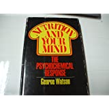 Nutrition and Your Mind: The Psychochemical Response.