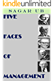 FIVE FACES OF MANAGEMENT: TAYLOR - FAYOL - MAYO - DEMING - DRUCKER