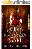 A Lady for the Brazen Earl: A Historical Regency Romance Book