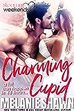 Charming Cupid (Steamy Weekends Book 1)