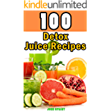 Juicing For Weight Loss: Detox, Cleanse, Diet Plan & Recipes Guide (English Edition)