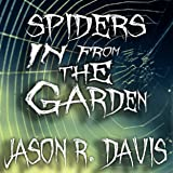 Spiders in from the Garden: An Invisible Spiders Short Story