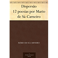 Dispersão 12 poesias por Mario de Sá-Carneiro