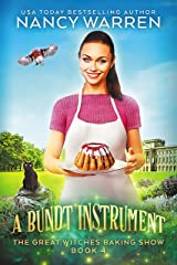 A Bundt Instrument: A Paranormal Culinary Cozy Mystery (The Great Witches Baking Show Book 4) Kindle Edition