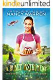 A Bundt Instrument: A Paranormal Culinary Cozy Mystery (The Great Witches Baking Show Book 4)
