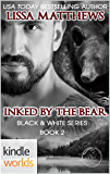 Southern Shifters: Inked By The Bear (Kindle Worlds Novella) (Black & White Series Book 2)