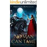 No Man Can Tame (Dark-Elves of Nightbloom Book 1)