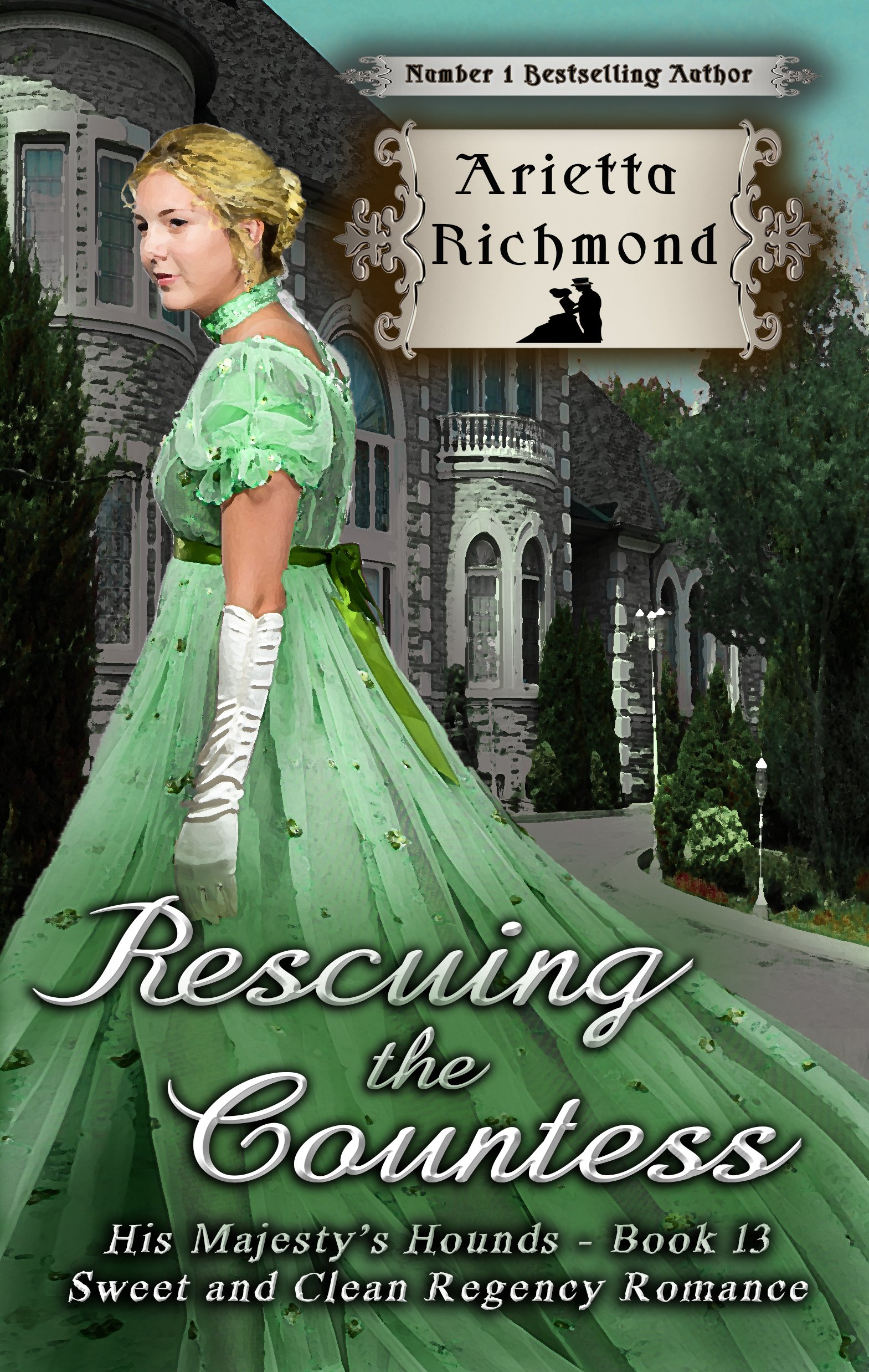 Rescuing The Countess  Sweet And Clean Regency Romance  His Majesty's Hounds Book 13   English Edition