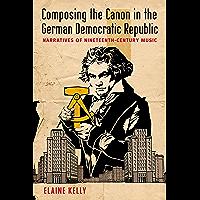 Composing the Canon in the German Democratic Republic: