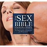 The Sex Bible For People Over 50: The Complete Guide to Sexual Love for Mature Couples