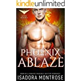 Phoenix Ablaze (Alpha Phoenix Book 2)