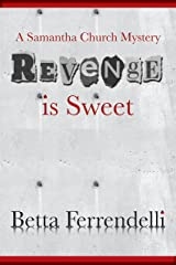 Revenge is Sweet (A Samantha Church Mystery, Book 2) Kindle Edition