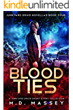 Blood Ties: A Junkyard Druid Urban Fantasy Short Story Collection (Junkyard Druid Novellas Book 4)