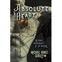 Absolute Heart (Infernal Instruments of the Dragon Book 1)