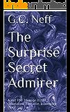 The Surprise Secret Admirer: A Hot FMF Menage BDSM Standalone Romance, a complete story