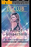 El Club: Amor Sospechoso (Spanish Edition)