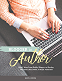 Blogger to Author: How I Went from Hobby Blogger to Getting a Two-Book Deal with a Major Publisher