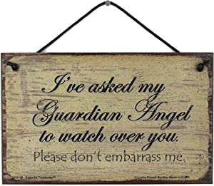 Egbert's Treasures 5x8 Vintage Style Sign Saying, I've Asked My Guardian Angel to Watch Over You. Please Don't embarrass me. Decorative Fun Universal Household Family Signs for Your Home