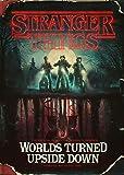 Stranger Things: Worlds Turned Upside Down: The