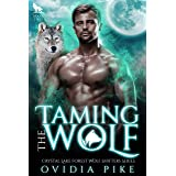 Taming the Wolf: Crystal Lake Forest Wolf Shifters Series Book 2