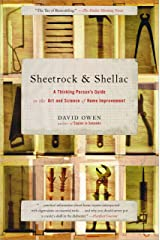 Sheetrock & Shellac: A Thinking Person's Guide to the Art and Science of Home Improvement Kindle Edition