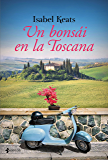 Un bonsái en la Toscana (Volumen independiente)