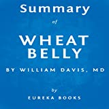 Summary of Wheat Belly by William Davis