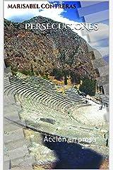 Persecuciones: Acción en prosa (Spanish Edition) Kindle Edition