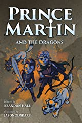 Prince Martin and the Dragons: A Classic Adventure Book About a Boy, a Knight, & the True Meaning of Loyalty (ages 7-10) (The Prince Martin Epic Series Book 3) Kindle Edition
