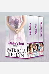 A Mother's Heart: Books 1 - 3 Kindle Edition