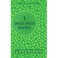 Dragged through Hedgerows (Songs of the Amaranthine Book