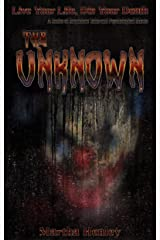 The Unknown: A series of suspicious tales and psychological shorts (Life Your Life, Die Your Death Series) Kindle Edition
