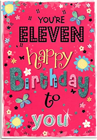 Birthday Card For A Eleven 11 Year Old Girl Free 1st Class Post