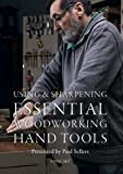 Using & Sharpening Essential Woodworking Hand Tools