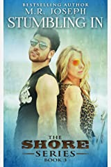 Stumbling In: The Shore Series Book 3 Kindle Edition