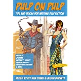 Pulp on Pulp: Tips and Tricks for Writing Pulp Fiction
