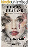 Hidden Husband: Some secrets never leave you.... (Hidden Husband Trilogy Book 1)