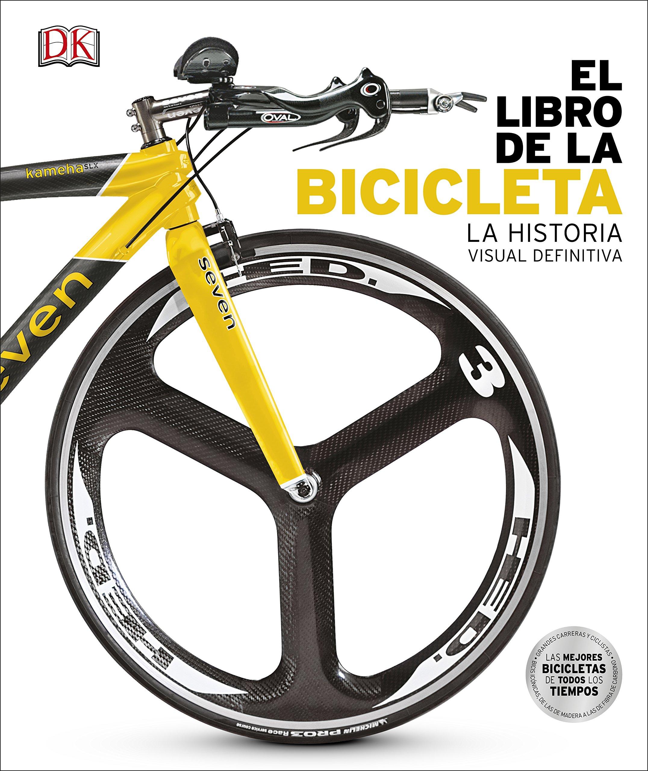 El libro de la Bicicleta: La Historia Visual Definitiva Gran formato: Amazon.es: Varios autores: Libros