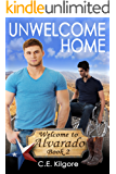 Unwelcome Home (Welcome to Alvarado Book 2)
