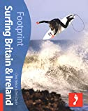 Surfing Britain and Ireland (Footprint Activity Guides) (Footprint Activity & Lifestyle Guide)